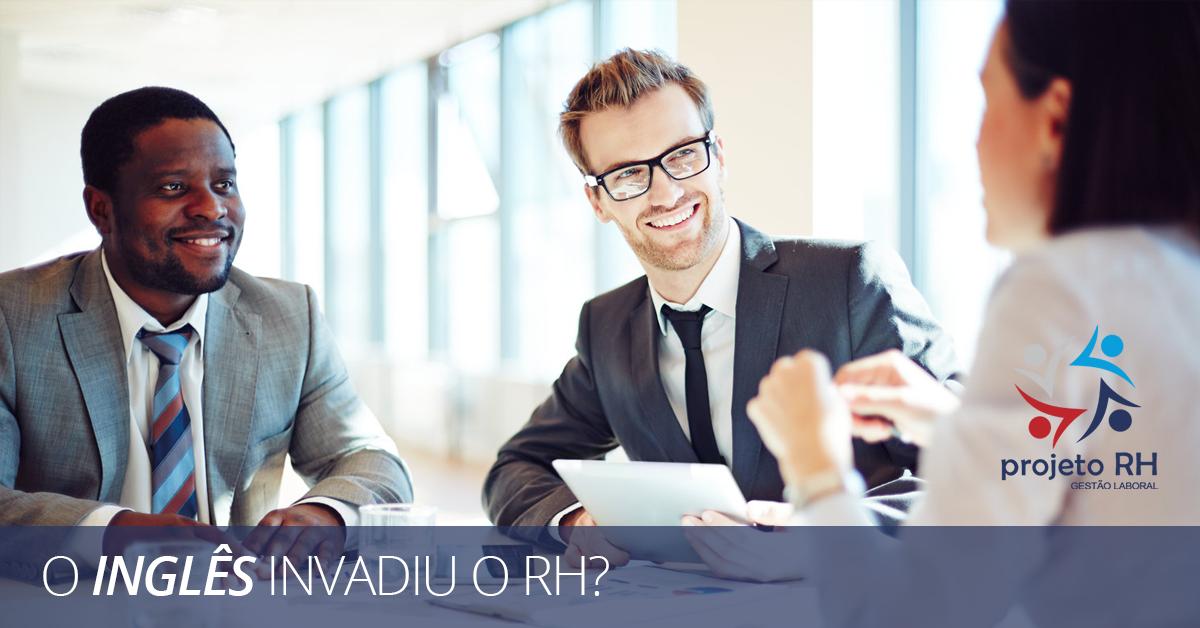 O inglês invadiu o RH? Aprenda estes 10 termos comuns na profissão